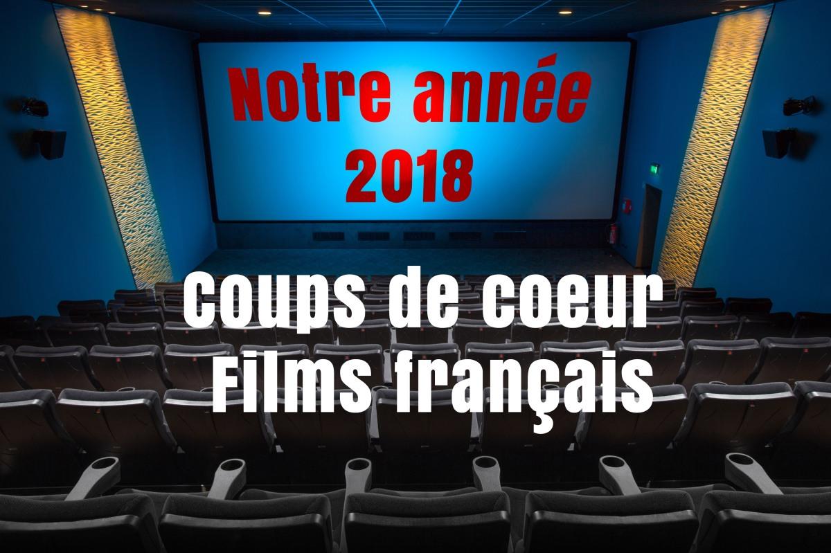 Le Top coups de coeur Films français 2018
