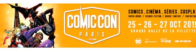 Le Comic Con Paris 2019 ce qu'il faut savoir