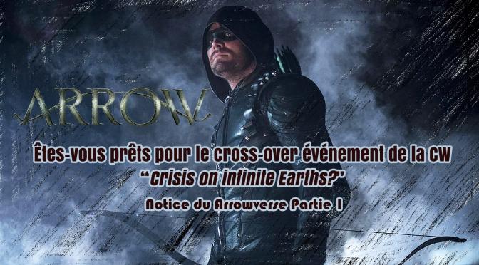 Etes-vous prêts pour le cross-over événement de CW : Crisis on infinite Earths? Notice du Arrowverse (partie I)