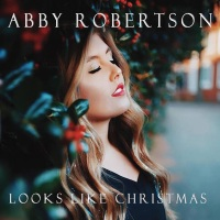 Xmas Song: Abby Robertson «Looks Like Christmas»