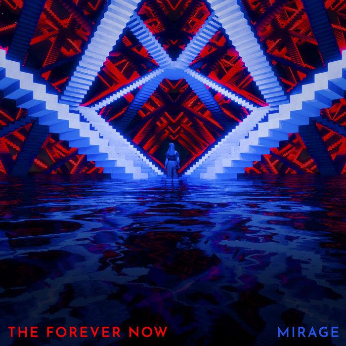 Mirage par The Forver Now