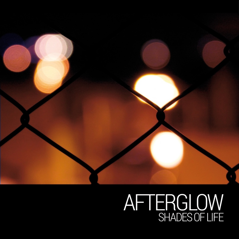 AFTERGLOW – Life Sickness