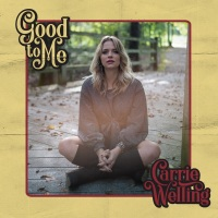 Good To Me de Carrie Welling