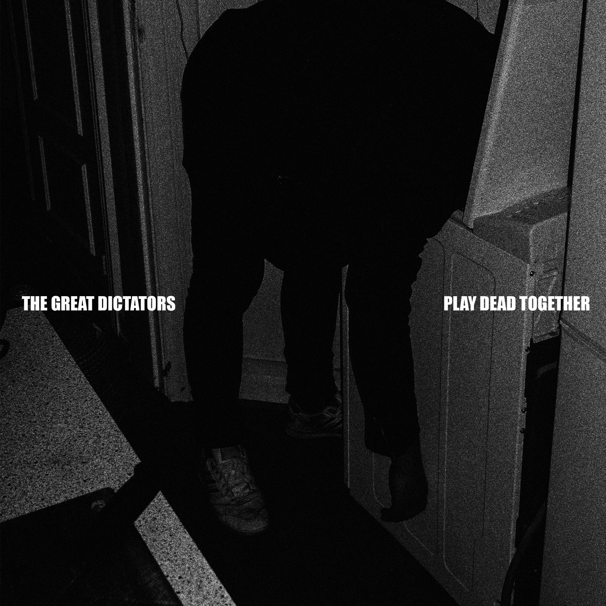 The Great Dictators – Play Dead Together