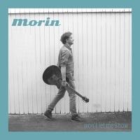 Morin - Won't Let Me Know