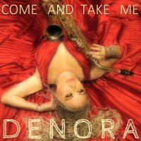DENORA - COME AND TAKE ME