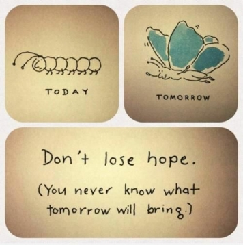 Today tomorrow don't lose hope