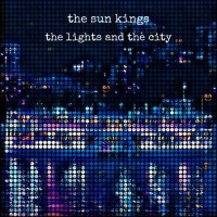 The Sun Kings - The Lights and the City