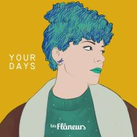 Les Flâneurs (feat. Hanna Turi) music_noteYour Days