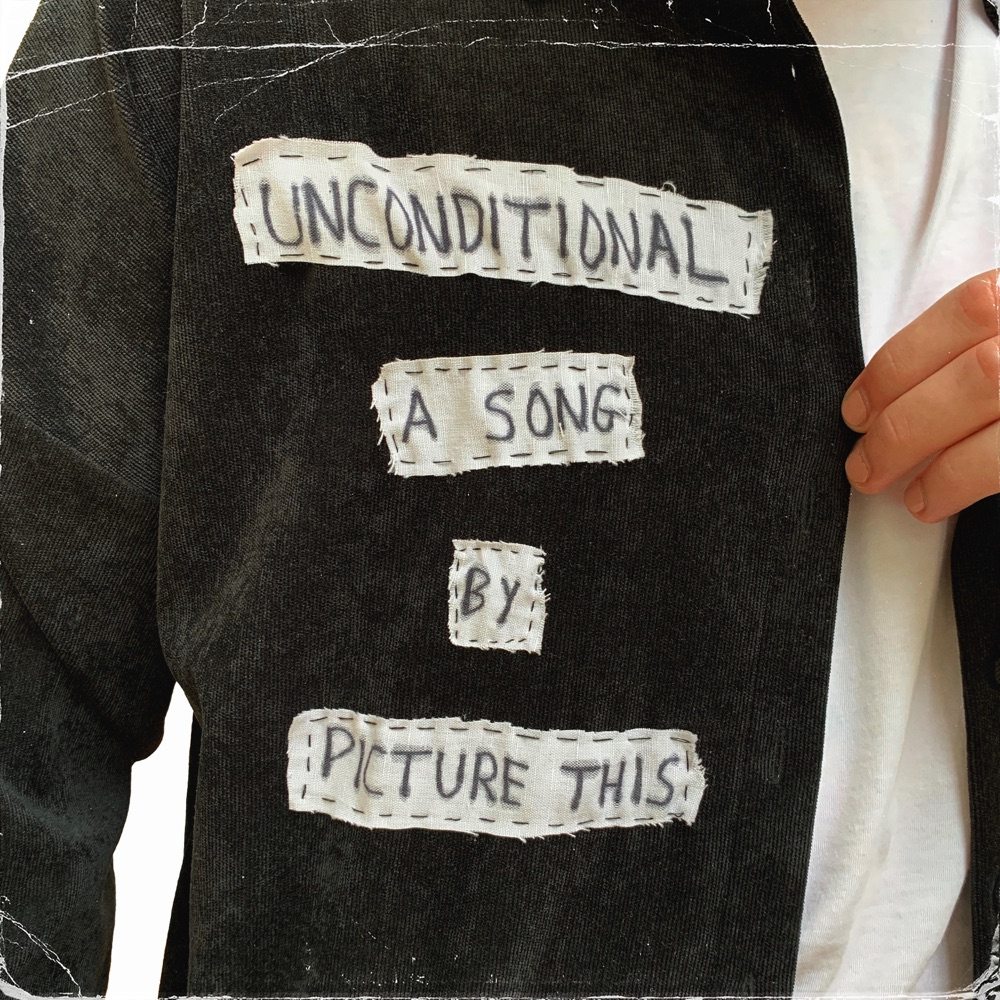 Picture This – Unconditional