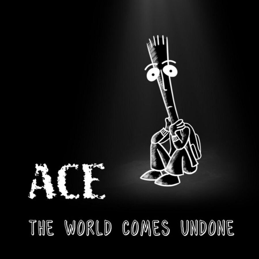 Ace – The World Comes Undone