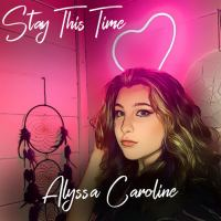 Alyssa Caroline - Stay This Time