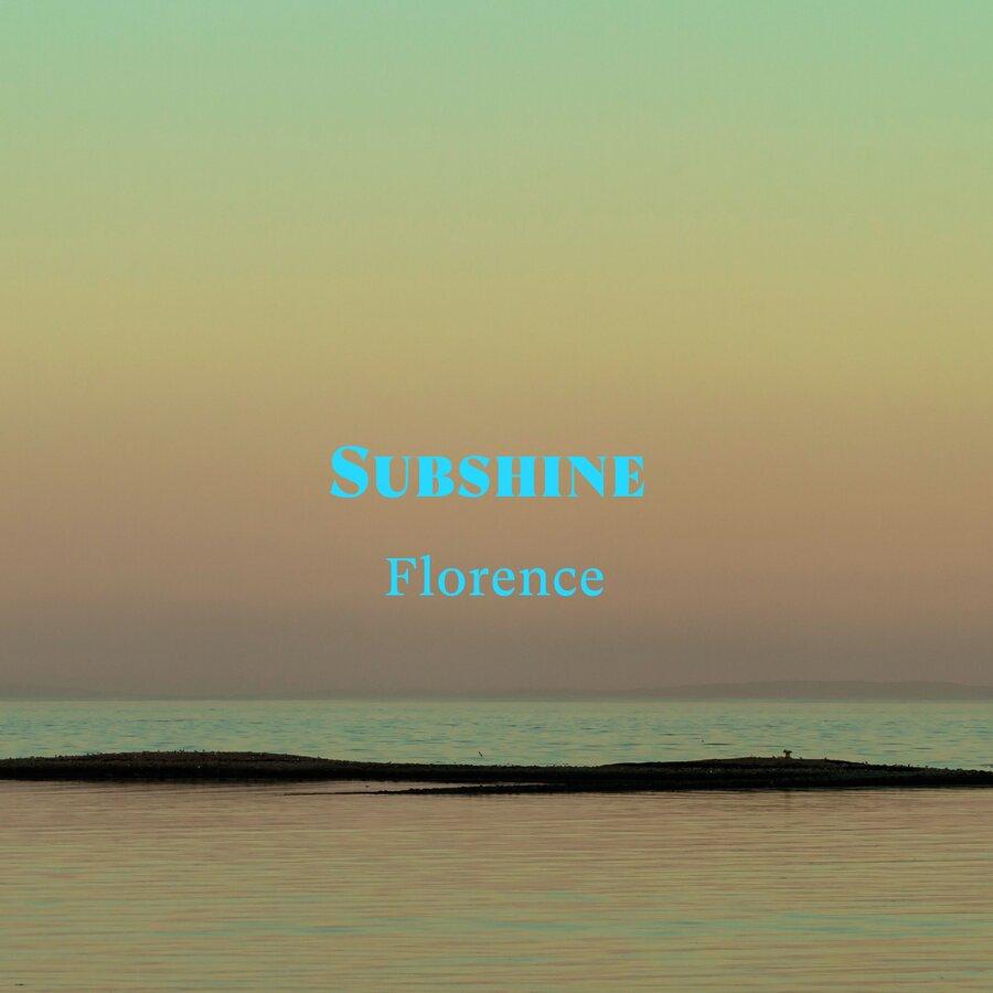 Subshine – Florence