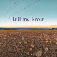 Mo Safren - Tell Me Lover