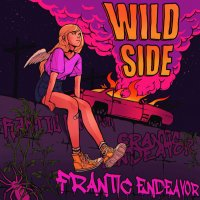 Frantic Endeavor-Wild Side