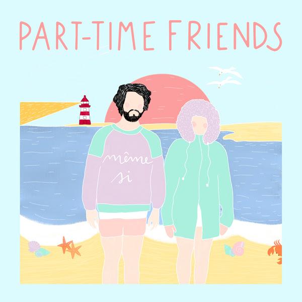 Part-Time Friends et leur nouveau single-Même Si