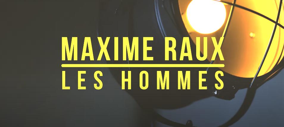 Maxime Raux, entre mélodies et saveur amère