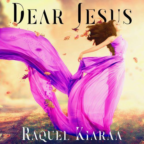 Raquel Kiaraa-Dear Jesus