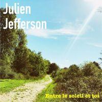 Julien Jefferson - Entre le soleil et toi