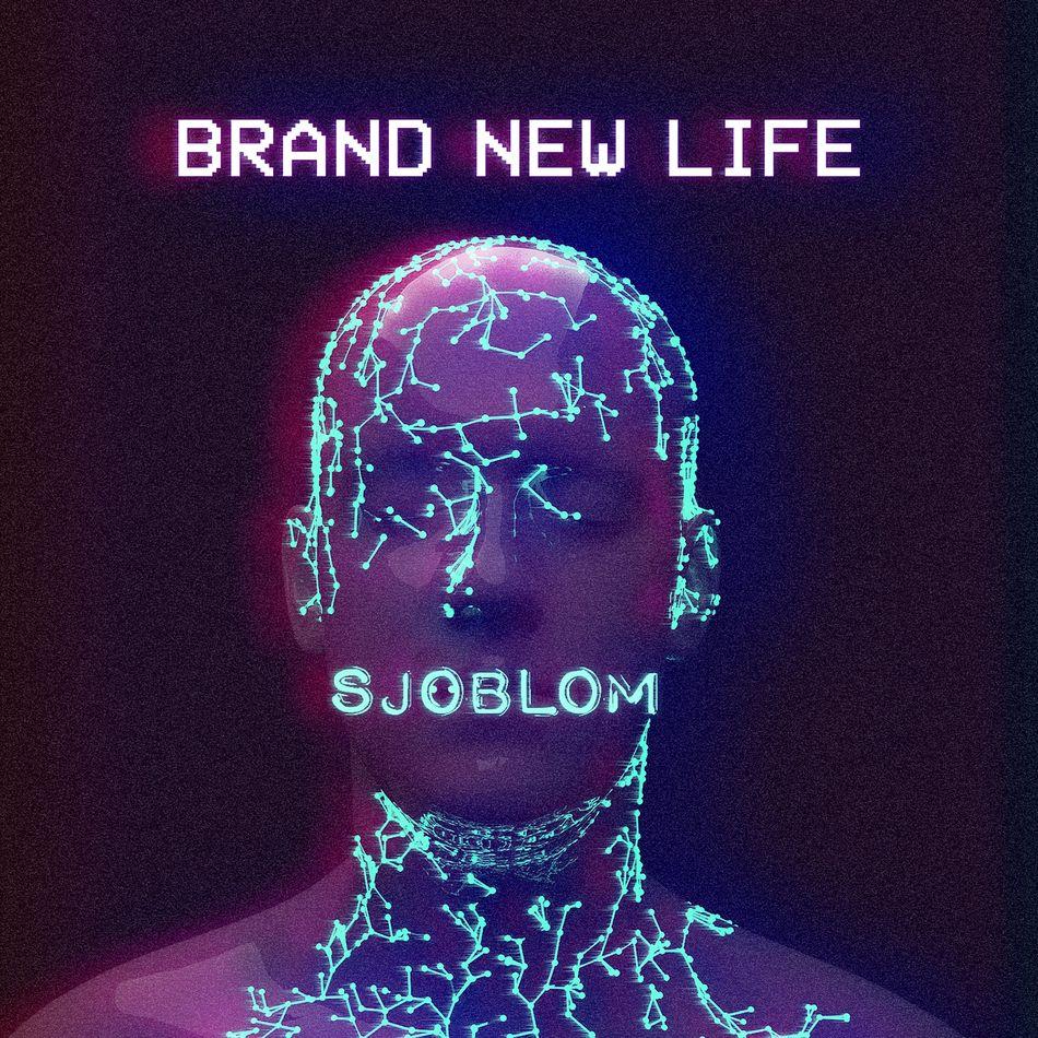 SJÖBLOM-Brand New Life
