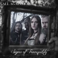 Signs of Tranquility-All Against Me